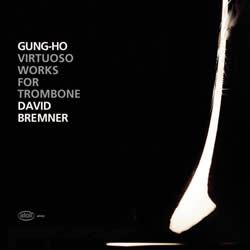 Gung Ho - Virtuoso Works For Trombone